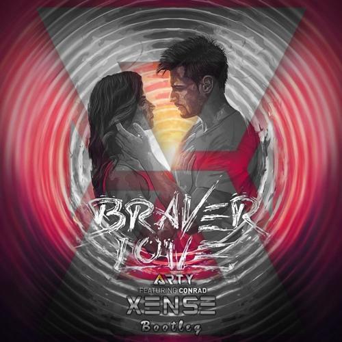 Arty Feat. Conrad - Braver Love (Xense Bootleg)