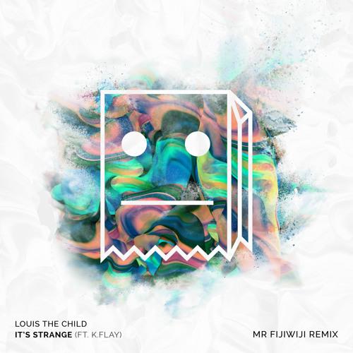 Louis The Child (ft. K. Flay) - It's Strange (Mr FijiWiji Remix)