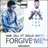 Forgive me - Sam Jill Ft. Holle Maite