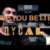 Love You Better - DYCAL [Accoustic VERSION]