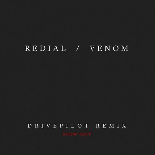 Redial - Venom (Drivepilot Remix) (Show Edit)