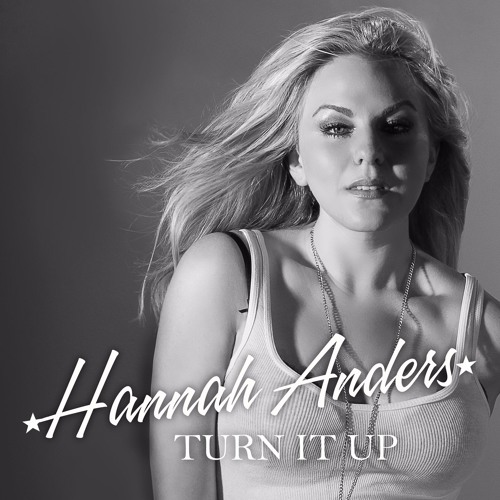 Hannah Anders - Turn It Up