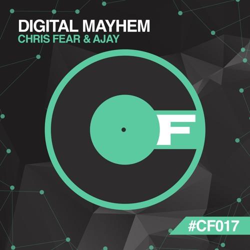 Chris Fear & AJAY - Digital Mayhem - CF017