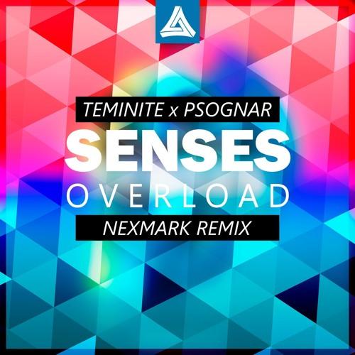 Teminite x PsoGnar - Senses Overload (Nexmark Remix) by