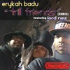 Erykah Badu Ft Lord Nez Real Trill Friends