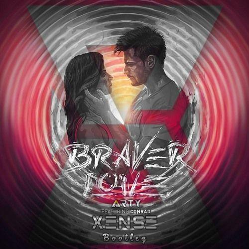 Arty Feat Conrad - Braver Love Xense Bootleg