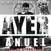 Anuel - Ayer (Prod. Dj Nelson Y Dj Luian) (Flow La Discoteka 3) (WWW.ELGENERO.COM)