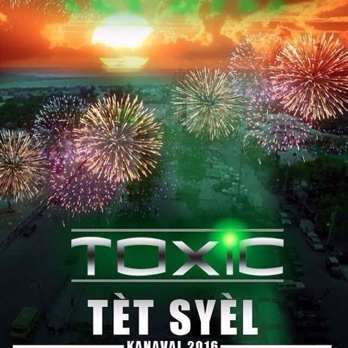 TOXIC Kanaval 2016 - TET SYEL!