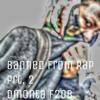 BANNED FROM RAP PRT. 2 !!!!!!!!!!!!!!!!!!