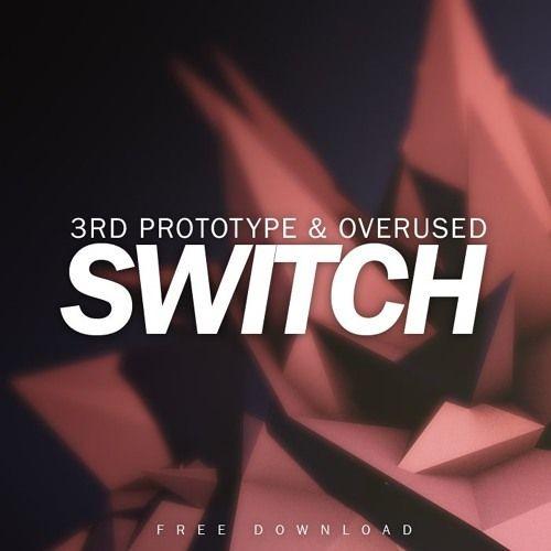 3rd Prototype & Overused - Switch (Original Mix)