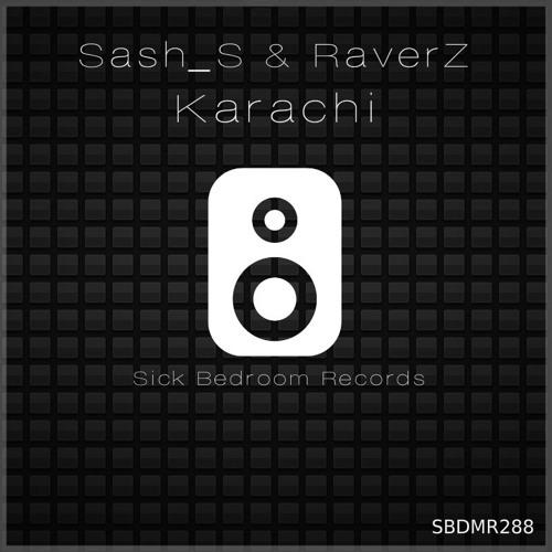 Sash S & RaverZ - Karachi (Original MIx)