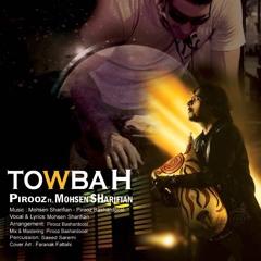 Pirooz Feat. Mohsen Sharifian - Towbah (Original Mix)