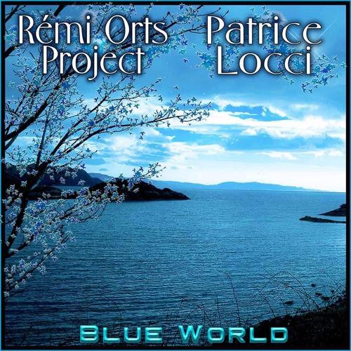 Rémi Orts Project & Patrice Locci - Blue World