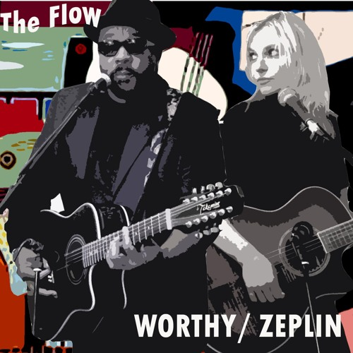 Worthy/ Zeplin THE FLOW (acoustic album 2013)