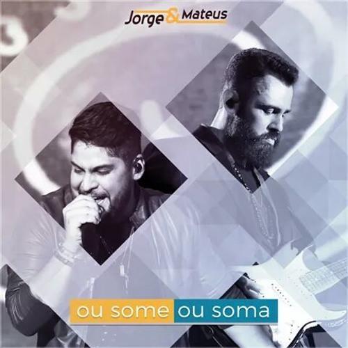 Baixar Jorge & Mateus - Ou Some Ou Soma ( DVD COMO SEMPRE FEITO NUNCA 2016 )(Gabriel Lira 2016)