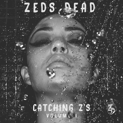 [Songs For Your Weekend Moods] Catching Z's Volume 1 – Zeds Dead
