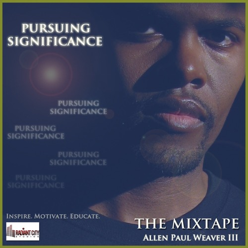 Pursuing Significance: The Mixtape
