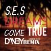 S.E.S - Dreams Come True (DAN3Y Remix) [Korea Ver.]