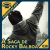 A Saga de Rocky Balboa - FormigaCast | 38