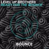 Level Up Brothers - Ready For The Bounce [Premiere]