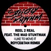 Reel 2 Real - I Like To Move It (Royce&Tan Remix)