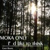 Moka Only - I'd like to think (Gast Beats) [Free download]