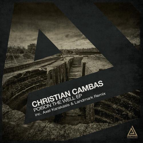 Christian Cambas - Poison The Well (Original Mix) [Evolution]