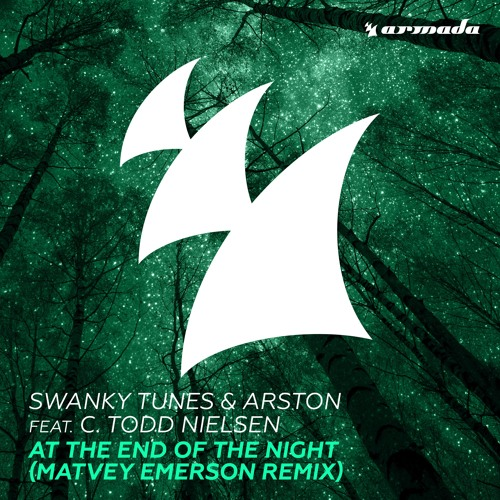 Swanky Tunes & Arston & C Todd Nielsen - At The End Of The Night (Matvey Emerson Radio Edit)