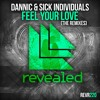 Dannic & Sick Individuals - Feel Your Love (LoaX & Olly James Remix)
