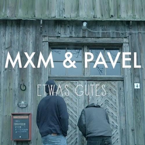 MXM & Pavel - Etwas Gutes (Instrumental)