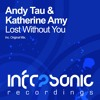 Andy Tau & Katherine Amy - Lost Without You [Infrasonic] OUT NOW!