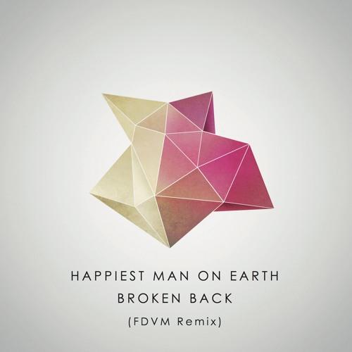 Broken Back Happiest Man On Earth Fdvm Remix By Fdvm