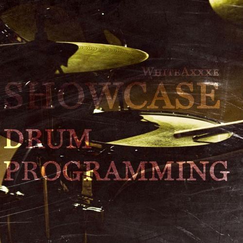 WhiteAxxxe - Showcase Drum Programming