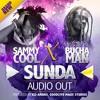 SUNDA BY SAMMY COOOL Ft BUCHAMAN