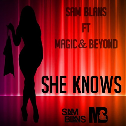 Sam Blans feat. Magic & Beyond - She Knows (Original Mix)