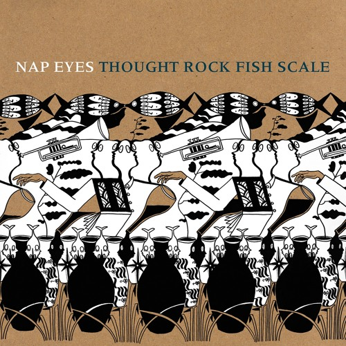 """Nap Eyes - Thought Rock Fish Scale: """"Lion in Chains"""" (2016, PoB-24)"""
