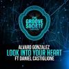 Look Into Your Heart (Vocal Radio Edit) - Alvaro Gonzalez Feat. Daniel Castiglione