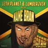12th Planet, LUMBERJVCK - Name Bran