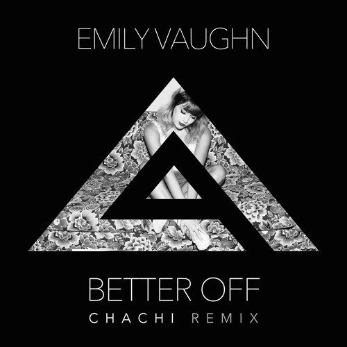 Emily Vaughn - Better Off (Chachi Remix)