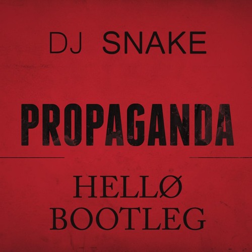 DJ SNAKE - Propaganda (HELLO Bootleg)