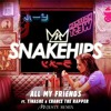 Snakehips - All My Friends ft. Tinashe, Chance The Rapper (MVJESTY Remix)
