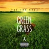 Vee Tha Rula - Green Grass (#FTJ Leftover)