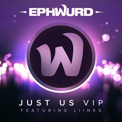 Ephwurd - Just Us VIP (feat. Liinks)