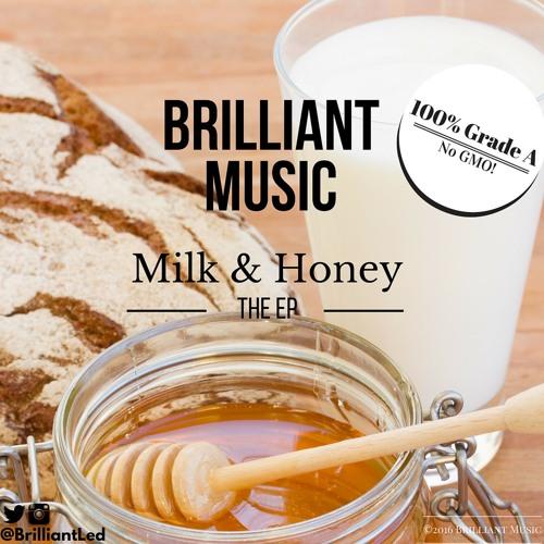 Brilliant Music - Milk & Honey (The EP)
