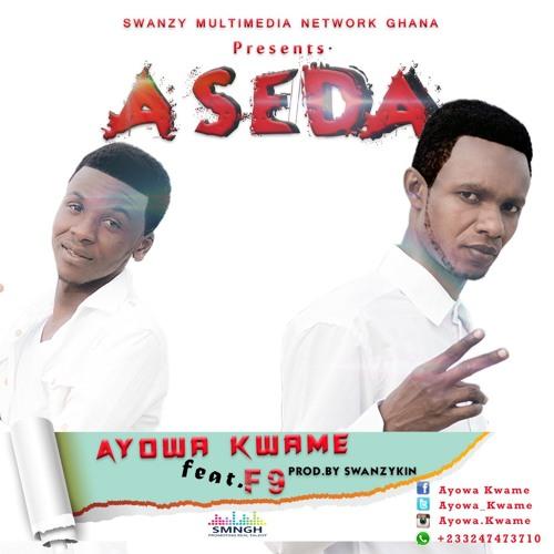 Ayowa Kwame Ft.F9 - Aseda(Prod.by Swanzykin)