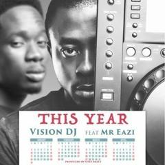 Vision DJ - This Year Ft Mr Eazi & Otee Beatz