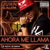 Juhn -(Ahora Me Llama) Prod.by Onellflow, Xound , OMB