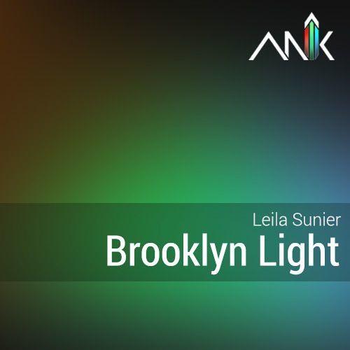 Brooklyn Light | by Leila Sunier | Produced by Anik