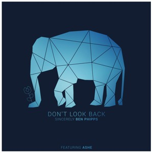 Don't Look Back (feat. Ashe) by Ben Phipps