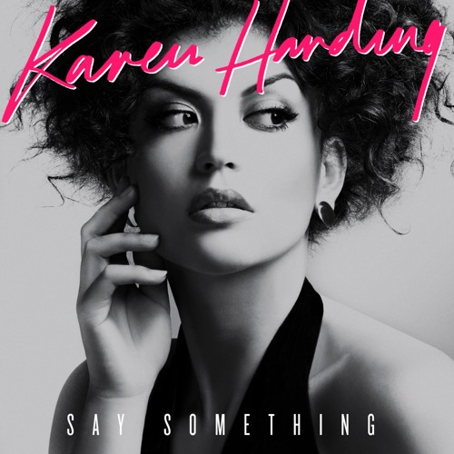 Karen Harding - Say Something (Zac Samuel Remix)